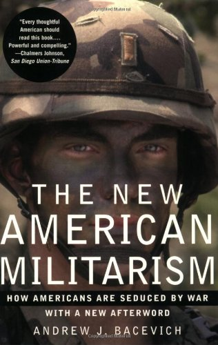 9780195311983: The New American Militarism: How Americans Are Seduced by War