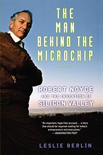 9780195311990: The Man Behind the Microchip: Robert Noyce and the Invention of Silicon Valley