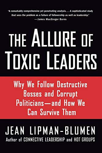 9780195312003: The Allure of Toxic Leaders: Why We Follow Destructive Bosses and Corrupt Politicians_and How We Can Survive Them