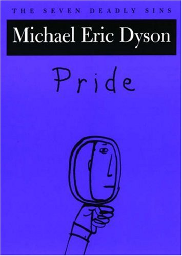 9780195312102: Pride: The Seven Deadly Sins (New York Public Library Lectures in Humanities)
