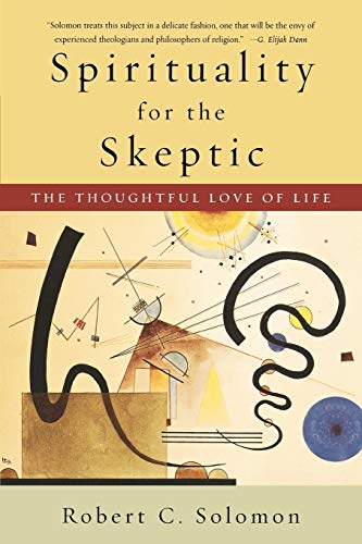 9780195312133: Spirituality for the Skeptic: The Thoughtful Love of Life