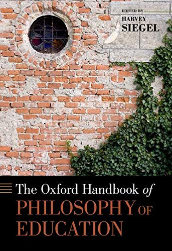 9780195312881: The Oxford Handbook of Philosophy of Education (Oxford Handbooks)