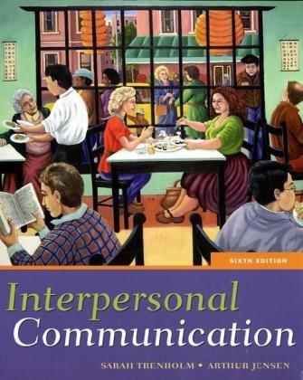 Interpersonal Communication, 6th Edition: Trenholm; Jensen