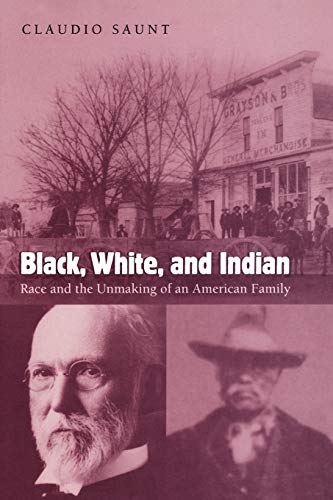 9780195313109: Black, White, and Indian: Race and the Unmaking of an American Family