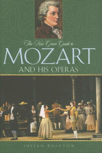 9780195313178: The New Grove Guide to Mozart and His Operas (New Grove Operas)