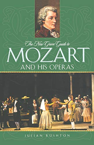 9780195313185: The New Grove Guide to Mozart and His Operas (New Grove Operas)