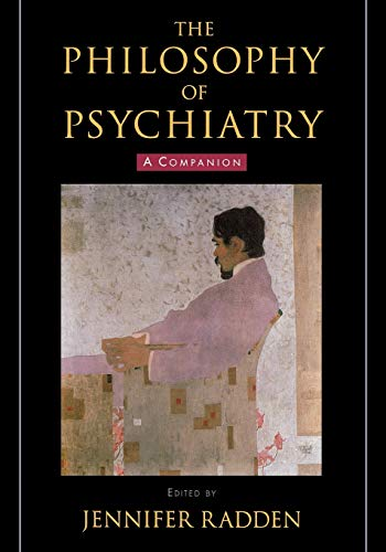 9780195313277: The Philosophy of Psychiatry: A Companion (International Perspectives in Philosophy and Psychiatry)