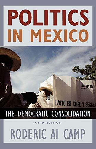 9780195313321: Politics in Mexico: The Democratic Consolidation