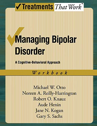 9780195313376: Managing Bipolar Disorder: A Cognitive Behavior Treatment Program Workbook (Treatments That Work)