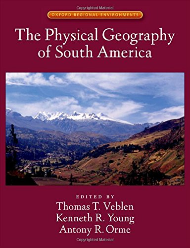 9780195313413: The Physical Geography of South America (Oxford Regional Environments)