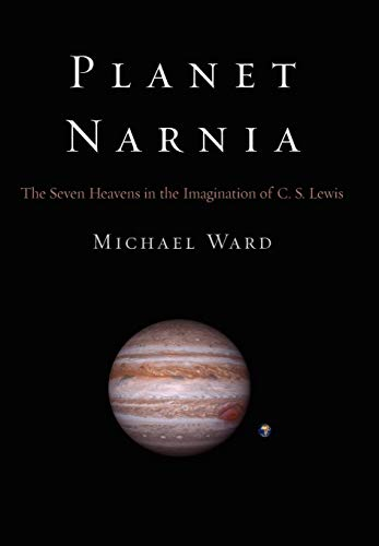 9780195313871: Planet Narnia: The Seven Heavens in the Imagination of C. S. Lewis