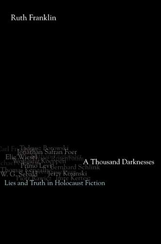 9780195313963: A Thousand Darknesses: Lies and Truth in Holocaust Fiction
