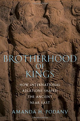9780195313987: Brotherhood of Kings: How International Relations Shaped the Ancient Near East