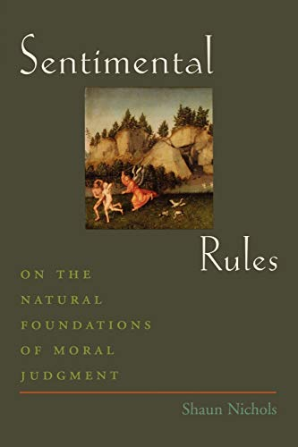 9780195314205: Sentimental Rules: On the Natural Foundations of Moral Judgment