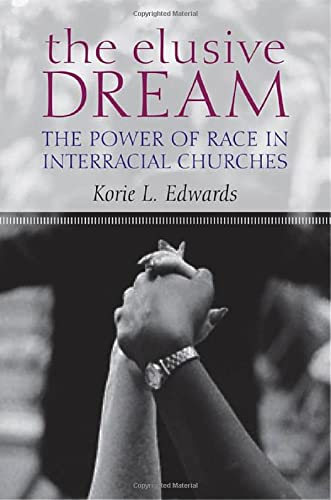 9780195314243: The Elusive Dream: The Power of Race in Interracial Churches