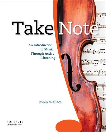 9780195314335: Take Note: An Introduction to Music Through Active Listening