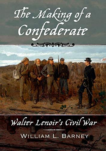 9780195314342: The Making of a Confederate: Walter Lenoir's Civil War (New Narratives in American History)