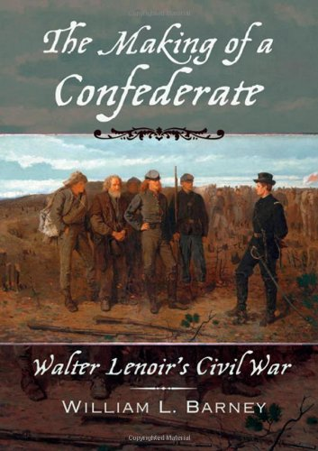 9780195314359: The Making of a Confederate: Walter Lenoir's Civil War (New Narratives in American History Series)