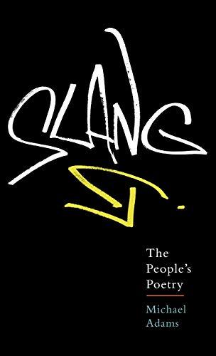 9780195314632: Slang: The People's Poetry