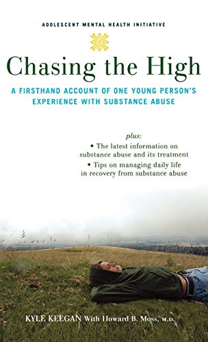 9780195314717: Chasing the High: A Firsthand Account of One Young Person's Experience with Substance Abuse (Annenberg Foundation Trust at Sunnylands' Adolescent Mental Health Initiative)