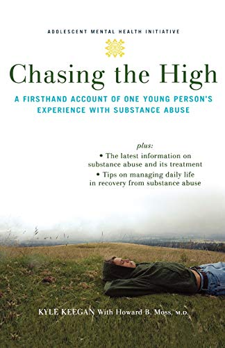 9780195314724: Chasing the High: A Firsthand Account of One Young Person's Experience with Substance Abuse (Annenberg Foundation Trust at Sunnylands' Adolescent Mental Health Initiative)
