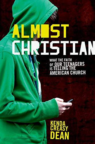 9780195314847: Almost Christian: What the Faith of Our Teenagers is Telling the American Church