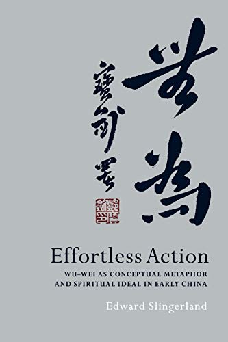 9780195314878: Effortless Action: Wu-wei As Conceptual Metaphor and Spiritual Ideal in Early China