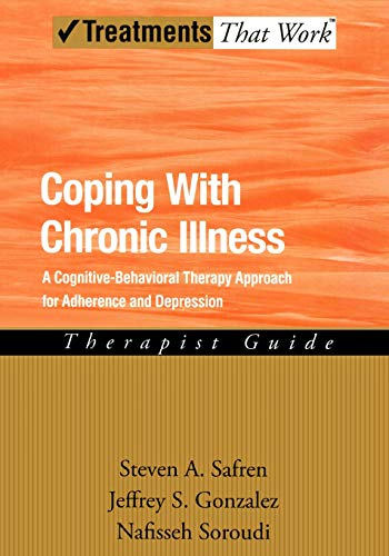 9780195315165: Coping with Chronic Illness: A Cognitive-Behavioral Approach for Adherence and Depression (Treatments That Work)