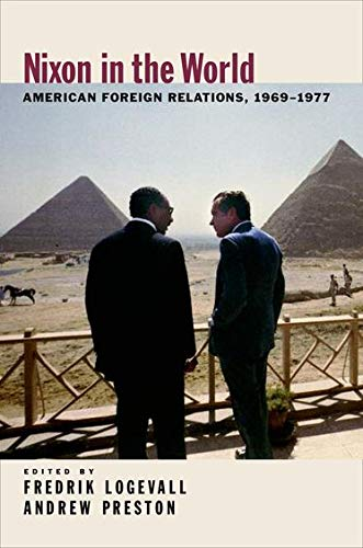 9780195315356: Nixon in the World: American Foreign Relations, 1969-1977