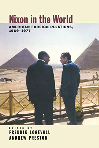9780195315363: Nixon in the World: American Foreign Relations, 1969-1977