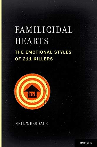 9780195315417: Familicidal Hearts: The Emotional Styles of 211 Killers (Interpersonal Violence)