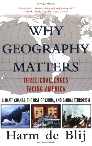 9780195315820: Why Geography Matters: Three Challenges Facing America: Climate Change, the Rise of China, and Global Terrorism