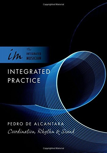 9780195317077: Integrated Practice: Coordination, Rhythm & Sound (The Integrated Musician)