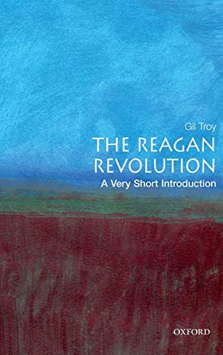 The Reagan revolution. a very short introduction