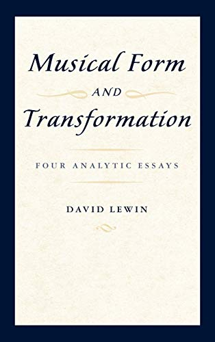 9780195317121: Musical Form and Transformation: Four Analytic Essays