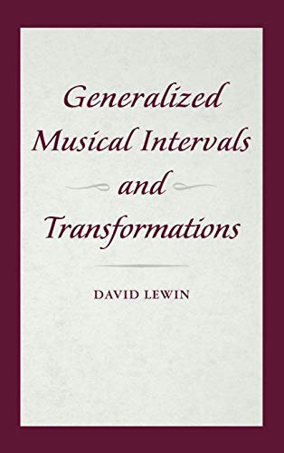9780195317138: Generalized Musical Intervals and Transformations