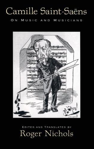 9780195320169: Camille Saint-Sa�ns: On Music and Musicians