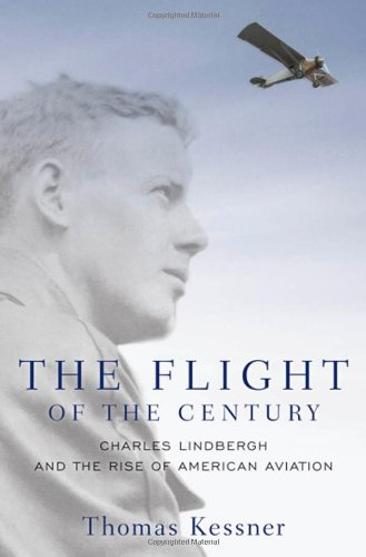 9780195320190: The Flight of the Century: Charles Lindbergh and the Rise of American Aviation (Pivotal Moments in American History)