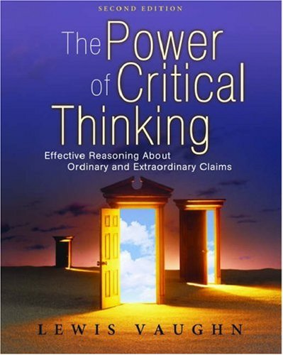 9780195320411: The Power of Critical Thinking: Effective Reasoning About Ordinary and Extraordinary Claims