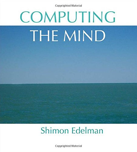 9780195320671: Computing the Mind: How the Mind Really Works
