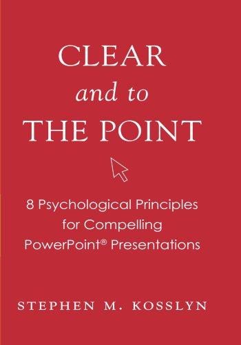 9780195320695: Clear and to the Point: 8 psychological principles for compelling PowerPoint presentations