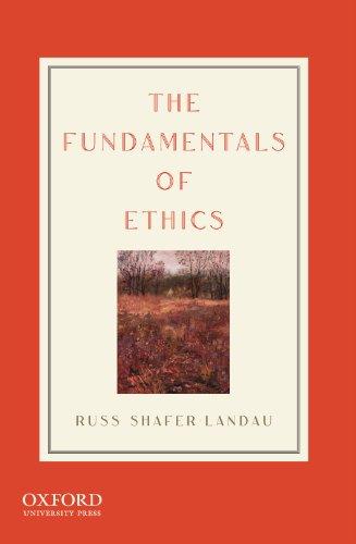The Fundamentals of Ethics: Russ Shafer-Landau