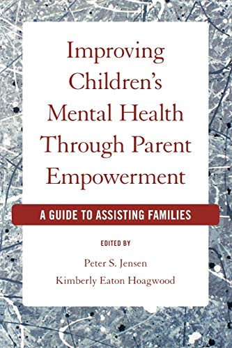 9780195320909: Improving Children's Mental Health Through Parent Empowerment: A Guide to Assisting Families