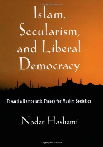 9780195321241: Islam, Secularism, and Liberal Democracy: Toward a Democratic Theory for Muslim Societies