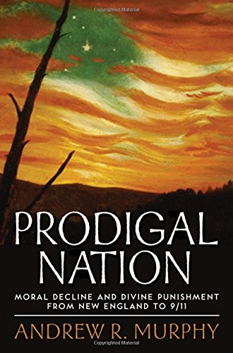 9780195321289: Prodigal Nation: Moral Decline and Divine Punishment from New England to 9/11
