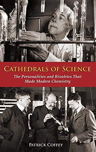 9780195321340: Cathedrals of Science: The Personalities and Rivalries That Made Modern Chemistry