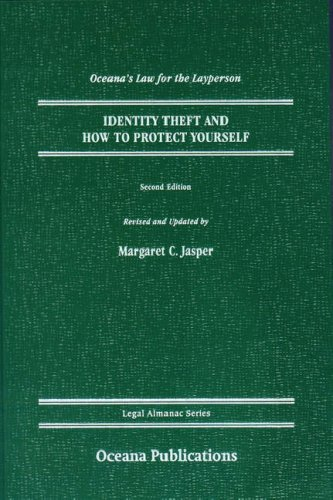 Identity Theft and How to Protect Yourself: Margaret C. Jasper