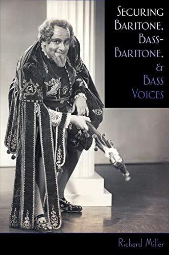 Securing Baritone, Bass-Baritone, and Bass Voices: Miller, Richard