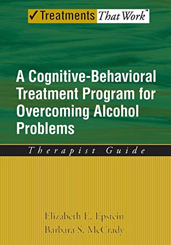 9780195322811: Overcoming Alcohol Use Problems: Therapist Guide: A cognitive-behavioural treatment program (Treatments That Work)