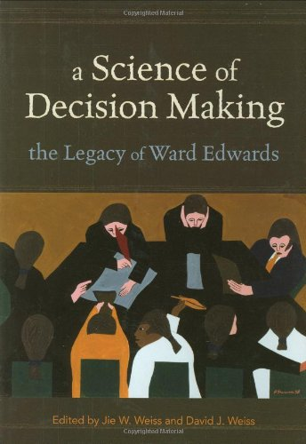 9780195322989: A Science of Decision Making: The Legacy of Ward Edwards